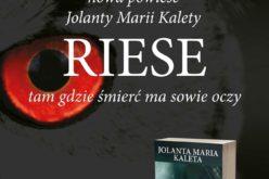 RIESE tam gdzie śmierć ma sowie oczy – Jolanta Maria Kaleta