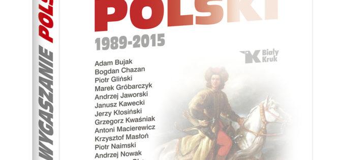 Nowość krakowskiej oficyny Biały Kruk – Wygaszanie Polski 1989-2015