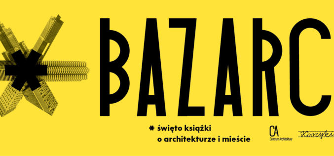 Bazarch* 2016 – święto książki o architekturze i mieście w Hali Koszyki