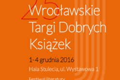 Autorzy na 25. Wrocławskich Targach Dobrych Książek
