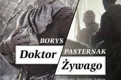"""""""Doktor Żywago"""" nowe wydanie nagrodzonej literackim Noblem powieści Pasternaka"""