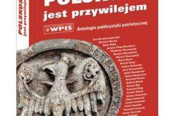 """NOWOŚĆ!!! w Białym Kruku – """"Polskość jest przywilejem. Antologia publicystyki patriotycznej"""""""