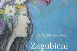 """Premiera """"Zagubieni w miłości"""" — Jan Izydor Korzeniowski"""