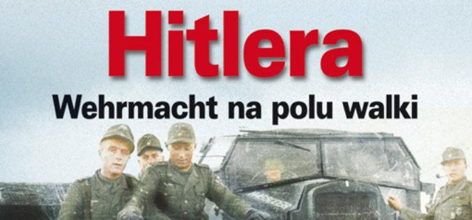 Żołnierze Hitlera. Wehrmacht na frontach drugiej wojny światowej