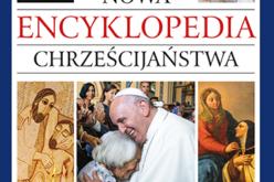 Nowa encyklopedia chrześcijaństwa. Przez stulecia do źródła