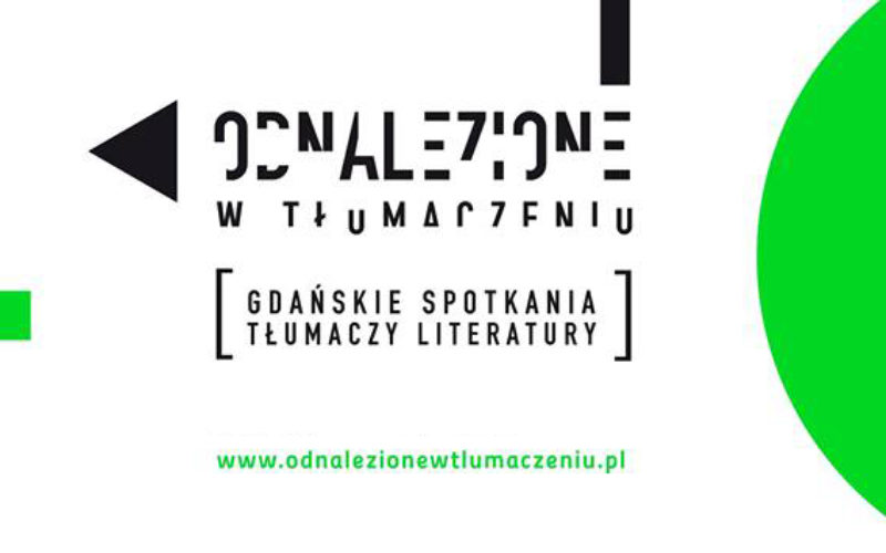 """Gdańskie Spotkania Tłumaczy Literatury """"Odnalezione w tłumaczeniu""""3. edycja 6-8 kwietnia br"""