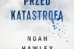 """Przed katastrofą"" Noah Hawley"