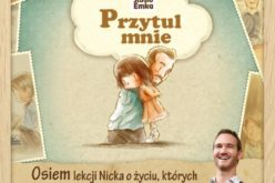 "Studio Emka poleca ""Przytul mnie"" Nicka Vujicica"