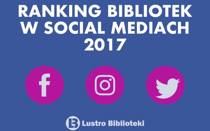 RANKING BIBLIOTEK W SOCIAL MEDIACH 2017