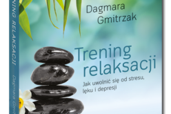 """Nowość z serii Samo Sedno – """"Trening relaksacji"""" Dagmary Gmitrzak"""