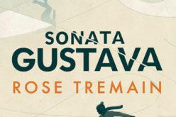 "Nowa powieść Rose Tremain ""Sonata Gustava"""