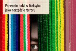 Federico Mastrogiovanni.  Żywi czy martwi? Porwania ludzi w Meksyku jako narzędzie terroru