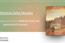 Fascynująca książka o destrukcyjnej sile spełnianych marzeń – poleca wydawnictwo Psychoskok