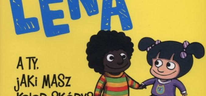 """""""Lena – A ty, jaki masz kolor skóry?"""" – Lena rozwiązuje kolejne wielkie problemy małych ludzi"""