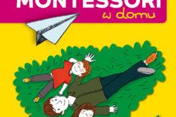 Metoda Montessori w domu. Bestseller Wydawnictwa RM
