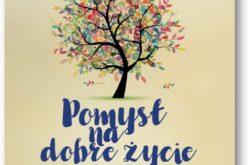 """""""POMYSŁ NA DOBRE ŻYCIE"""" – Studio Emka poleca"""