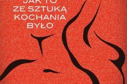 """Wywiad z Konradem Szołajskim, autorem książki """"Wisłocka czyli jak to ze sztuką kochania było"""""""