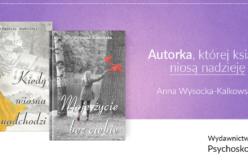 Anna Wysocka – Kalkowska i książki, które niosą nadzieję
