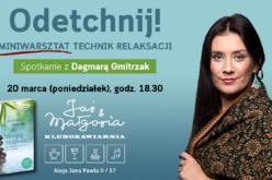 """Dagmara Gmitrzak, autorka poradnika """"Trening relaksacji"""", zaprasza na miniwarsztat technik relaksacyjnych, który odbędzie się w Warszawie"""