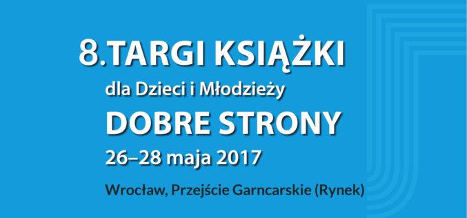 Już jutro 8. Targi Książek dla Dzieci i Młodzieży DOBRE STRONY