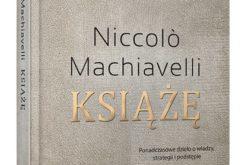 """Niccolo Machiavelli """"Książę. Przywództwo"""""""