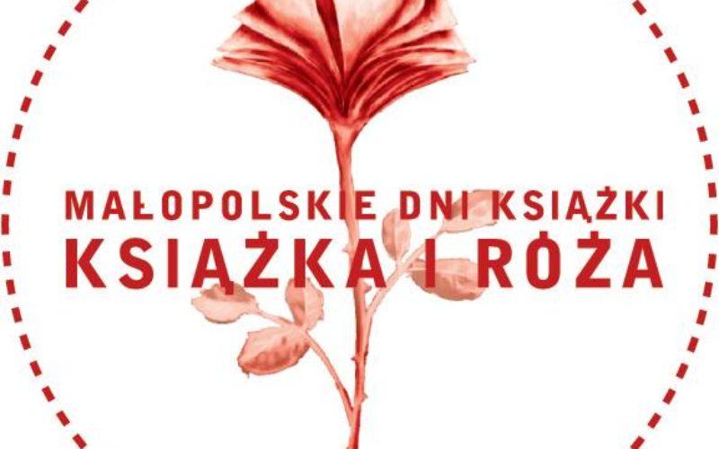"""Małopolskie Dni Książki """"Książka i Róża"""" – XVI edycja"""