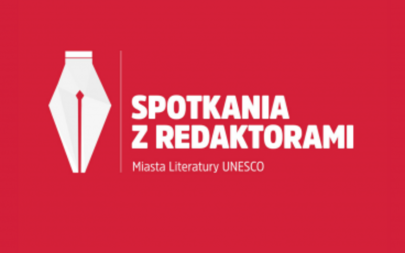 SPOTKANIA Z REDAKTORAMI – Kraków Miasto Literatury