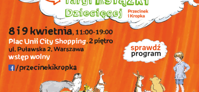 Pięć tysięcy osób odwiedziło I edycję Targów Książki Dziecięcej Przecinek i Kropka