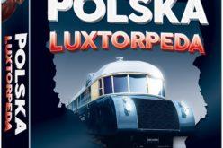 Nadjeżdża Polska Luxtorpeda!