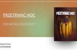 Przetrwać noc – premiera książki Krzysztofa Piotra Łabendy