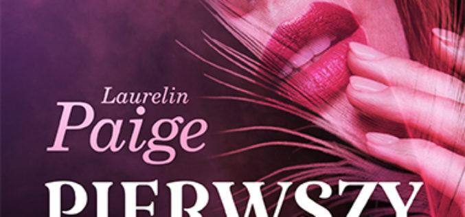 """Nowa powieść Laurelin Paige, bestsellerowej autorki serii Uwikłani! """"Pierwszy dotyk"""", Wydawnictwo Kobiece"""