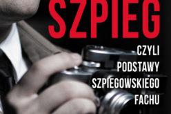 Szpieg – najnowsza książka Wiktora Suworowa od 11 kwietnia w księgarniach!