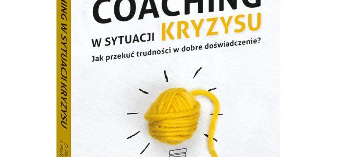 """Nowość z serii Samo Sedno – """"Coaching w sytuacji kryzysu"""" Dominiki Paradowskiej i Joanny Płuciennik"""