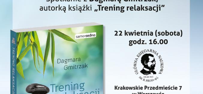 """Wydawca serii Samo Sedno zaprasza na spotkanie """"Jak mindfulness zmienia życie"""" z autorką książki """"Trening relaksacji"""", Dagmarą Gmitrzak"""