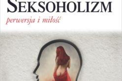 Seksoholizm i jego wpływ na życie człowieka