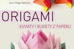 Origami. Kwiaty z papieru. Wyd. 2