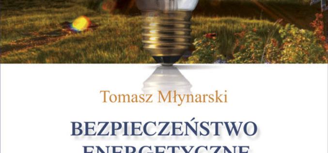 Bezpieczeństwo energetyczne i ochrona klimatu w drugiej dekadzie XXI wieku. Energia – środowisko – klimat