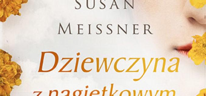 """""""Dziewczyna z nagietkowym szalem"""" Susan Meissner. Premiera w Wydawnictwie Kobiecym!"""