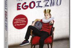Nowość dla rodziców w serii Samo Sedno: światowy bestseller Epidemia EGOizmu!