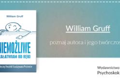 Poznaj autora i jego twórczość – William Gruff