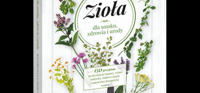 """Nowość w serii Samo Sedno: kompendium """"Zioła dla smaku, zdrowia i urody"""""""