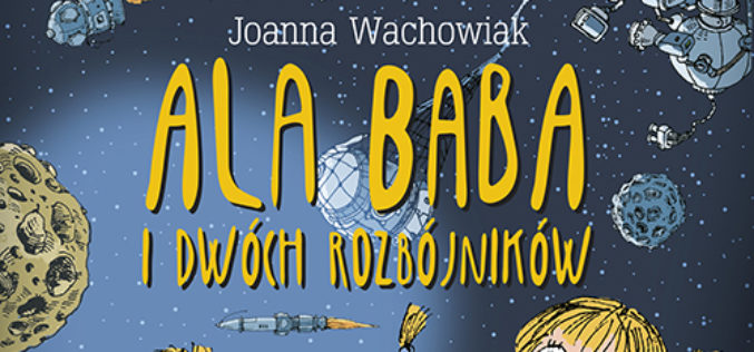 """""""Ala Baba i dwóch rozbójników"""" nominowana Ogólnopolskiej Nagrody Literackiej im. Kornela Makuszyńskiego"""