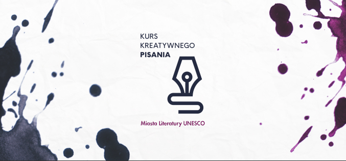 Kurs Kreatywnego Pisania Miasta Literatury UNESCO – jutro rusza nabór