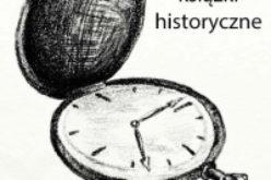 Wybieramy najlepsze książki historyczne I półrocza 2017 r. w plebiscycie Historia Zebrana