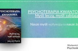 TWOJE myśli mają wielką moc – Psychoterapia kwantowa