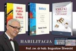 """prof. dr. hab. Bogusław Śliwerski """"Habilitacja. Diagnoza, procedury, etyka i postulaty"""""""
