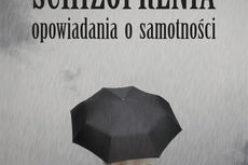 """""""SCHIZOFRENIA opowiadania o samotności"""" – nowość Wydawnictwa Psychoskok"""
