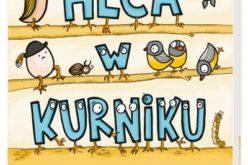 Heca w kurniku, czyli krzyżówki, labirynty, kolorowanki i inne zabawy ortograficzne dla dzieci