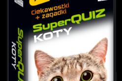 Nowość w serii Kapitan Nauka:  SuperQuiz Koty