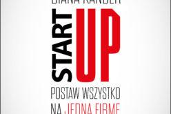 """Studio Emka poleca """"Start up. Postaw wszystko na jedną firmę"""""""